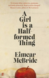 A Girl is a Half-formed Thing by Eimear McBridge