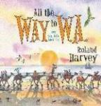 Book Cover of All the Way to W.A. by Roland Harvey
