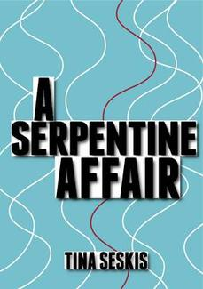Book Cover of A Serpentine Affair by Tina Seskis