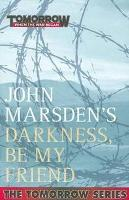 Book Cover of Darkness be my Friend by John Marsden