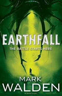Book Cover of Earthfall:  The Battle Starts Here by Mark Walden
