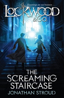 Book Cover of Lockwood & Co:  The Screaming Staircase by Jonathan Stroud