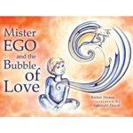 Book Cover of Mr Ego and the Bubbles of Love