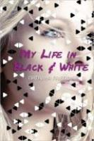 Book Cover of My Life in Black & White by Natasha Friend