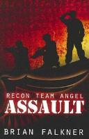 Book Cover of Assault:  Recon Team Angel by Brian Falkner