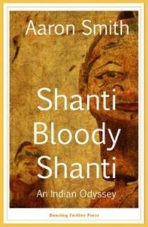 Book Cover of Shanti Bloody Shanti an Indian Odyssey by Aaron Smith