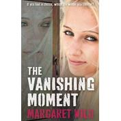 Book Cover of The Vanishing Moment by Margaret Wild