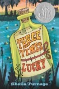 Book Cover of Three Times Lucky by Sheila Turnage