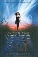 Book Cover of Under the Never Sky by Veronica Rossi