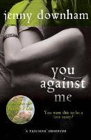 Book cover of You Against Me by Jenny Downham